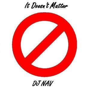 DJ NAV - It Doesn't Matter (Feb 2012)