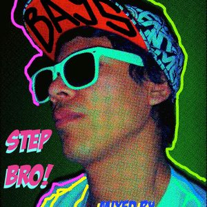 STEP BRO!
