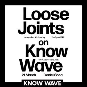 Loose Joints Radio with Daniel P Shea - March 21st, 2018