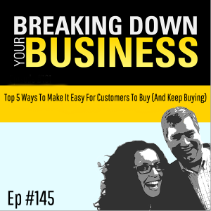 Top 5 Ways To Make It Easy For Customers To Buy (And Keep Buying) w/ Raj Bhaskar | Small Business |