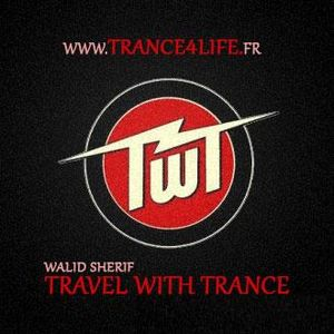 Travel With Trance Ep27 [Mixed by Walid Sherif]