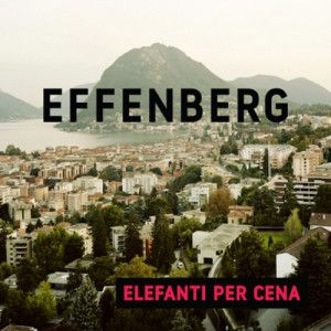 Effenberg | Elefanti per cena | intervista