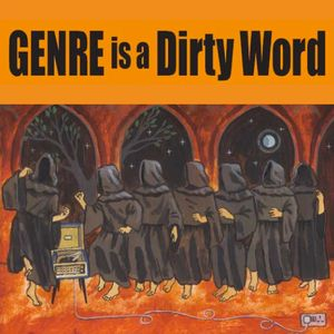 Genre is a Dirty Word - 07 03 2016