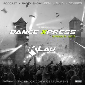 Dance Xpress 8 - mixed by K.Lau (Hardwell, Kura, Desiigner, Yves V, Headhunterz, Avicii, Otto Knows)