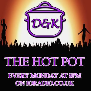 The Hot Pot with Danielle and Kamile on IO Radio 21.02.17