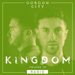 Gorgon City KINGDOM Radio 078