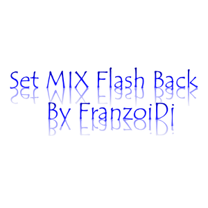 Set Mix Flash Back ((By FranzoiDj))