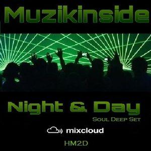 Muzikinside - Night & Day (Soul Deep Set)