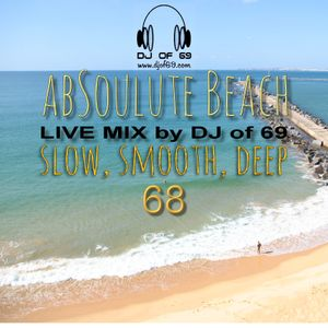 AbSoulute Beach Vol. 68 - slow smooth deep