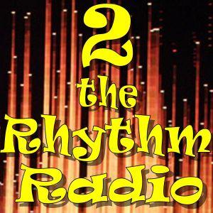 2 the Rhythm Radio Episode 56