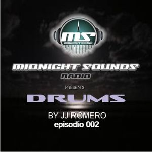 The MidNight Sounds Radio Pres Drums by JJ Romero episodio 002