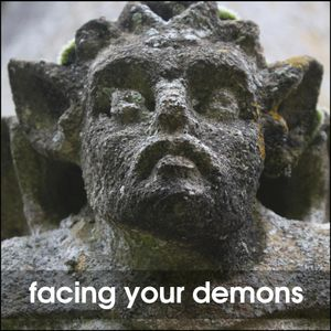 facing your demons