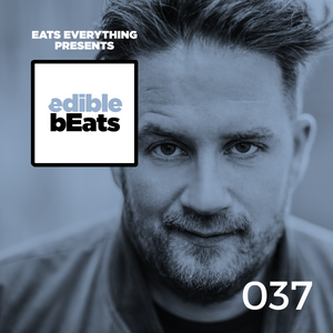 EB037 - edible bEats - Eats Everything live from Elrow, Ibiza (Part 2)