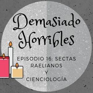 Demasiado Horribles - 016 - Sectas Raelianos y Cienciología