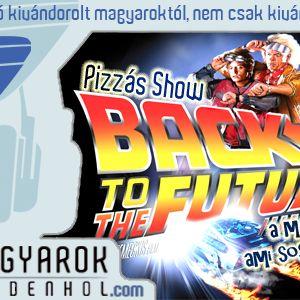 Pizzás Show - Vissza a jövőbe, ami ma van