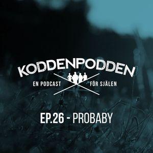EP 26 (Probaby)