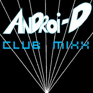 Androi-D's Club MiXX #5