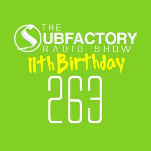 The Subfactory Radio Show #263 - 11th Birthday Spesh