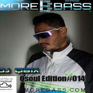 DJ QBIX -QSOUL EDITION#014@MOREBASS.COM 3-31-2017