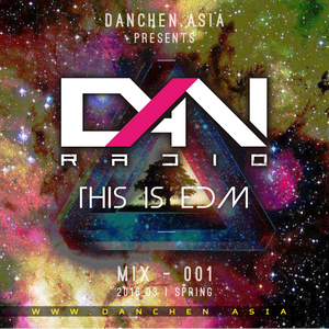 THIS IS EDM | MIX-001 :: DJ DAN CHEN :: 2016.03. SPRING