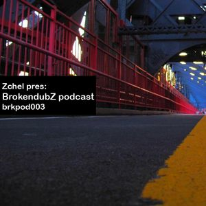 DJ Zchel - Brokendubz podcast003
