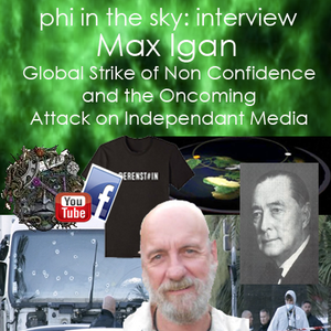 Max Igan: Global Strike of Non-Confidence & The Oncoming Attack on Independent Media