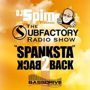 DJ Spim Presents: The Subfactory Radio Show - Spanksta B2B Session