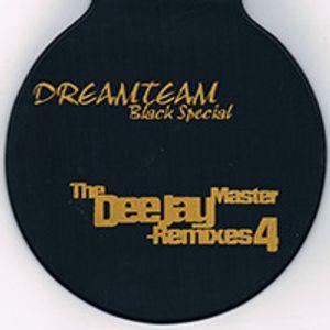 Dreamteam Black Special The Deejay Master Remixes Vol 4