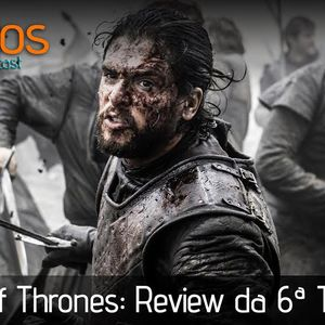 Seriáticos S03E10 - Review: Game of Thrones S06