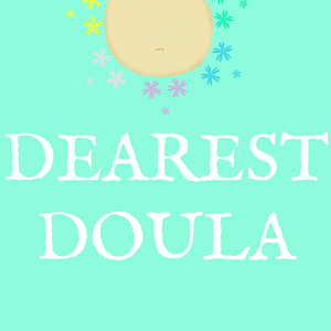 Dearest Doula Podcast S2Ep08: 'Doula Self Care' Featuring Ursula Sabia Sukinik