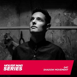 HM Series 047 - Shadow Movement - aquecimento para o Ressonancia