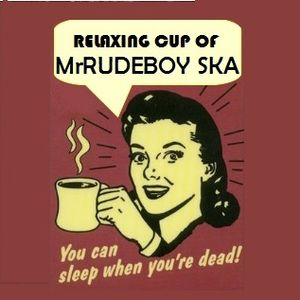 MRB - Track 18 - Relaxing Cup of MrRudeBoy Ska