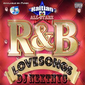 R&B Love Songs (Urban Mixture) - DJ NextNYC {Haitian All-Starz DJs}