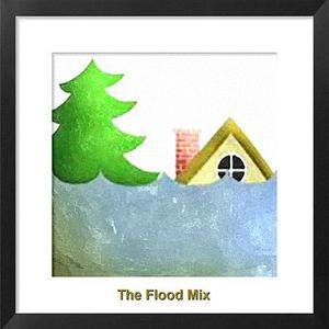 The Flood Mix