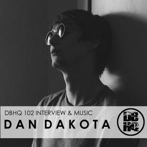 DBHQ 102 Dan Dakota Interview & Music Exclusive to Drum And Bass HQ