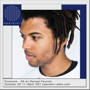 Footnote w/ Denzel Feurich - 20th October 2017