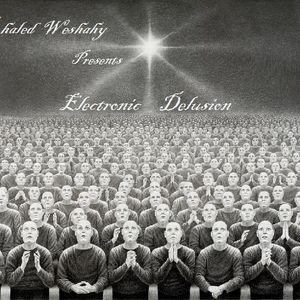 Khaled Weshahy - Electronic Delusion 01 @ DI.FM