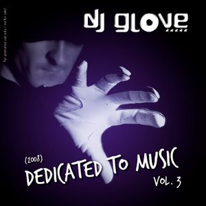 DJ Glove - Dedicated to Music vol.3 /// 2008