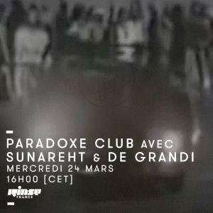 Paradoxe Club : Sunareht & De Grandi - 23 Mars 2016