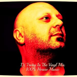 Dj Troby In The Vinyl Mix - 100% House Music