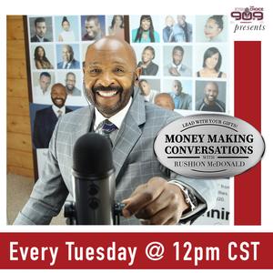 Money Making Conversations w/ Rushion McDonald- August 31, 2021