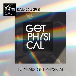 Get Physical Radio #298 - 15 Years Get Physical