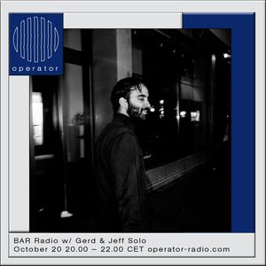 BAR Radio w/ Gerd & Jeff Solo - 20th October 2017
