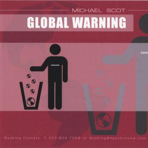"Michael Scot ""Global Warning"""