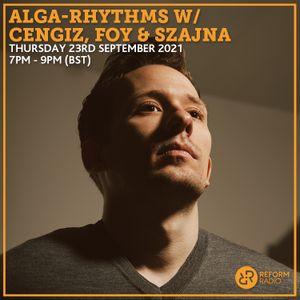 Alga-Rhythms w/ Cengiz, FOY & Szajna 23rd September 2021