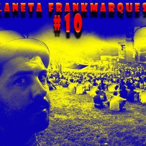 Planeta FrankMarques #10 30Mar2011