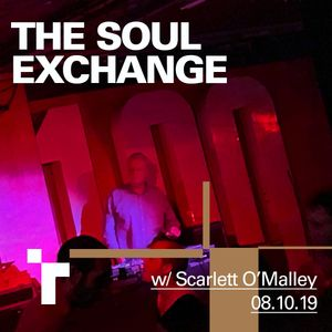 The Soul Exchange w/ Scarlett O'Malley - 8 October 2019