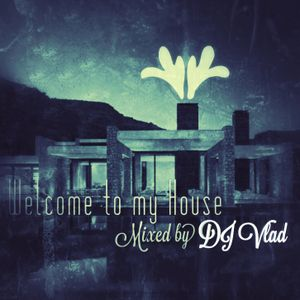 Welcome to my House (Vol II)