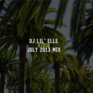 'Vibin' July 2013 Mix