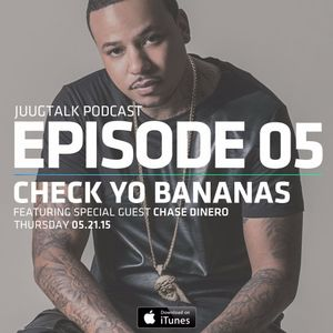 Episode 5: Check Ya Bananas (feat. Chase Dinero)